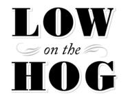 Low on the Hog